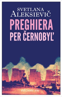 Frasi di Preghiera per Černobyl'. Cronaca del futuro
