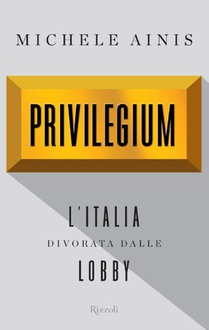 Libro Privilegium: L'Italia divorata dalle lobby