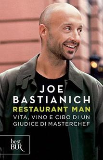 Libro Restaurant Man: Vita, vino e cibo di un giudice di Masterchef