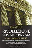 Frasi di Rivoluzione non autorizzata: Come cambierà il mondo - Dai crack finanziari pilotati alla ribellione