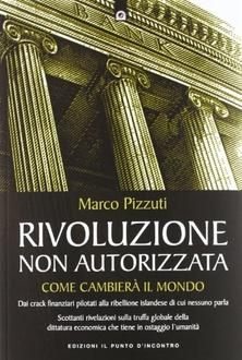 Libro Rivoluzione non autorizzata: Come cambierà il mondo - Dai crack finanziari pilotati alla ribellione