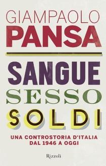 Libro Sangue, sesso e soldi: Una controstoria d'Italia dal 1946 a oggi