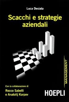 Libro Scacchi e strategie aziendali