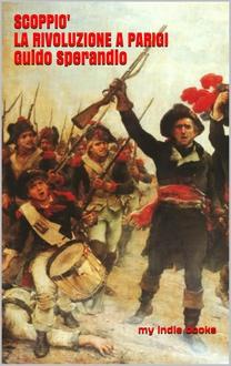 Libro Scoppiò la Rivoluzione a Parigi: Come la tabacchiera di Voltaire mi salvò la vita