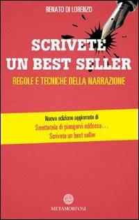 Libro Scrivete un best seller. Regole e tecniche della narrazione