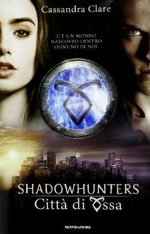 Libro Shadowhunters - Città di ossa