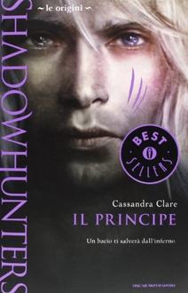 Libro Shadowhunters. Le origini - Il principe