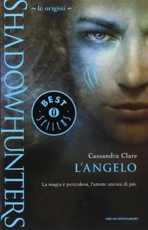 Libro Shadowhunters le origini - L'angelo