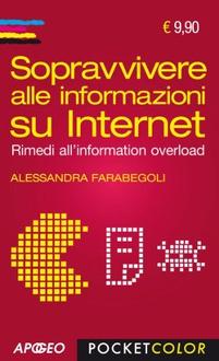Libro Sopravvivere alle informazioni su Internet: Rimedi all'information overload