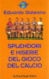 Libro Splendori e miserie del gioco del calcio