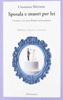 Libro Sposala e muori per lei: Uomini veri per donne senza paura