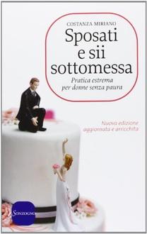 Libro Sposati e sii sottomessa: Pratica estrema per donne senza paura