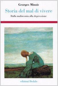 Libro Storia del mal di vivere. Dalla malinconia alla depressione