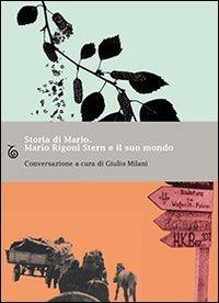 Libro Storia di Mario. Mario Rigoni Stern e il suo mondo