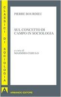 Frasi di Sul concetto di campo in sociologia
