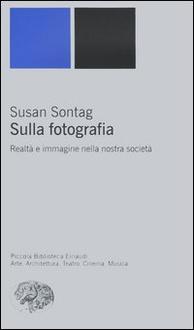 Libro Sulla fotografia. Realtà e immagine nella nostra società