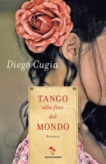 Libro Tango alla fine del mondo