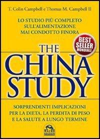 Libro The China Study: Lo studio più completo sull'alimentazione mai condotto finora