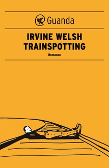 an analysis of irvine welshs novel trainspotting Guardian book club: an audience of readers gives their varied responses to irvine welsh's trainspotting by john mullan.