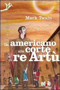 Libro Un americano alla corte di re Artù