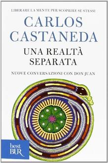 Libro Una realtà separata: Nuove conversazioni con don Juan
