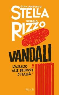 Libro Vandali: L'assalto alle bellezze d'Italia
