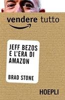 Frasi di Vendere tutto: Jeff Bezos e l'era di Amazon