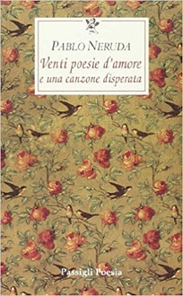 Libro Venti poesie d'amore e una canzone disperata