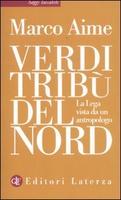 Frasi di Verdi tribù del Nord: La Lega vista da un antropologo